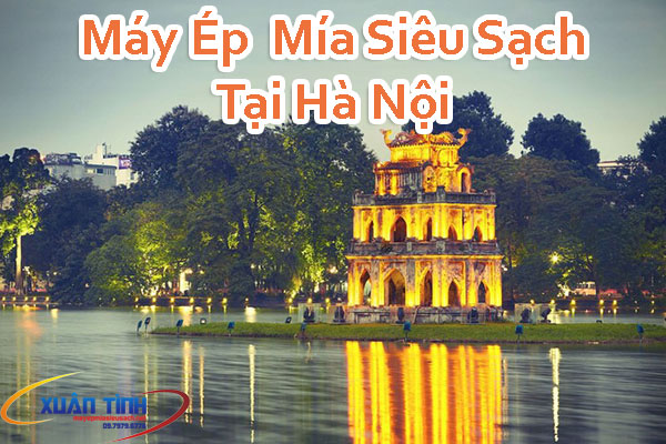 Máy Ép Mía Siêu Sạch Tại Hà Nội