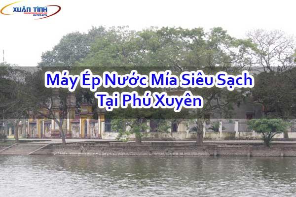 Máy Ép Nước Mía Siêu Sạch Tại Phú Xuyên