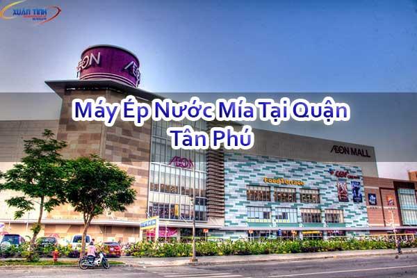 Máy Ép Nước Mía Tại Quận Tân Phú