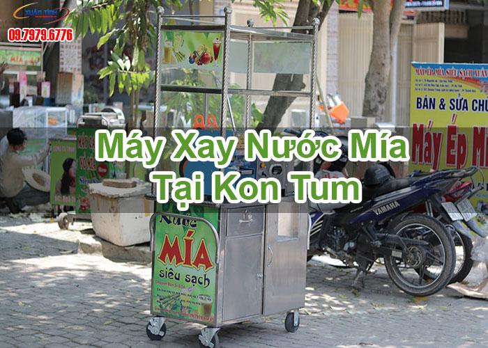 Máy Xay Nước Mía Tại Kon Tum