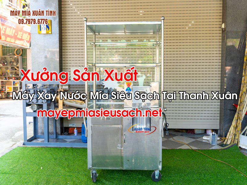 Máy Xay Nước Mía Siêu Sạch Tại Thanh Xuân